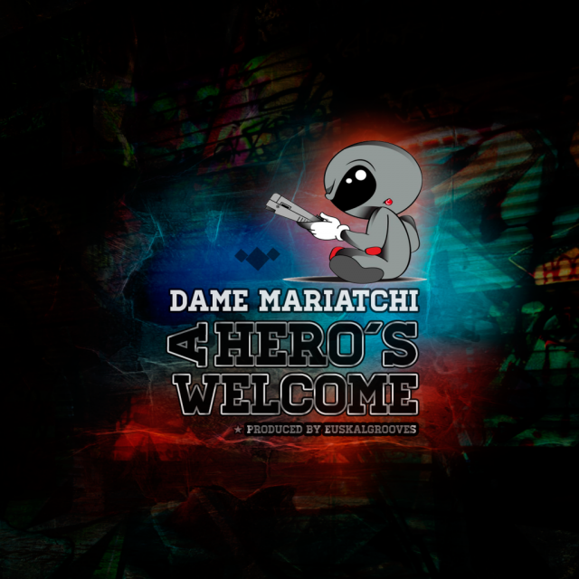 Euskalgrooves & Dame Mariatchi - A Hero´s Welcome